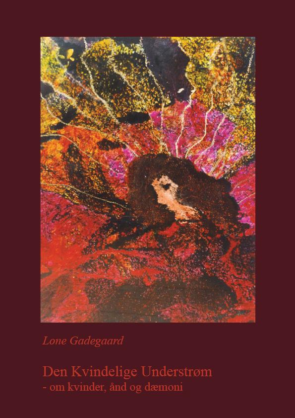 Den Kvindelige Understrøm - om kvinder, ånd og dæmoni